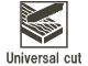 Universal cut